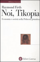 Noi, Tikopia. Economia e società nella Polinesia primitiva
