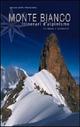 Monte Bianco. Itinerari di alpinismo su neve e ghiaccio