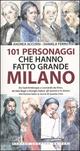 101 personaggi che hanno fatto grande Milano