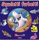 Squaletti furbetti. Con 5 puzzle