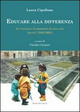 Educare alla differenza. La ricerca e la passione di una vita (scritti 1980-2001)