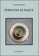 Perugini se nasce. Poesie in dialetto perugino