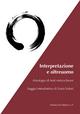 Interpretazione e oltreuomo. Antologia di testi nietzschani