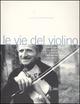 Le  vie del violino. Scritti sul violino e la danza in memoria di Melchiade Benni (1902-1992). Con 2 CD Audio