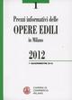 Prezzi informativi delle opere edili in Milano. Primo quadrimestre 2012