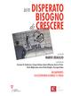 Un  disperato bisogno di crescere. 19° rapporto sull'economia globale e l'Italia