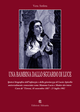 Una  bambina dallo sguardo di luce. Ipotesi biografica dell'infanzia e della giovinezza di Lucia Apicella, universalmente conosciuta come mamma Lucia.