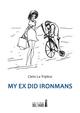 My ex did Ironmans