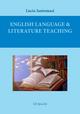 English language & literature teaching. Suggestions for language testing and for literature lesson plans. Ediz. italiana