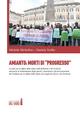 Amianto: morti di «progresso». La lotta per la difesa della salute nelle fabbriche e nel territorio attraverso le testimonianze degli oper