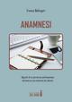 Anamnesi. Appunti di un percorso parkinsoniano attraverso una memoria da salvare