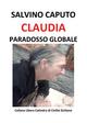 Claudia, paradosso globale