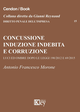 Concussione, induzione indebita e corruzione. Luci e ombre dopo le leggi 190/2012 e 69/2015