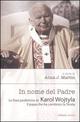 In nome del Padre. Le frasi profetiche di Karol Wojtyla. Il papa che ha cambiato la storia