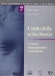 L'esito della schizofrenia. Gli studi internazionali e i dati italiani (Qualità, accredit. gest.serv. salut.ment.)