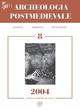 Archeologia postmedievale. Società, ambiente, produzione. Vol. 8