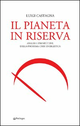 Il  pianeta in riserva. Analisi e prospettive della prossima crisi energetica
