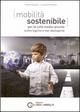 Mobilità sostenibile per le città medio piccole: scelte logiche e non ideologiche