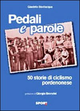Pedali e parole. 50 storie di ciclismo pordenonese