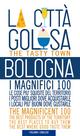 Bologna la città golosa. I magnifici 100. Le cose più squisite del territorio. I posti migliori dove acquistarle... Ediz. multilingue