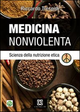Medicina nonviolenta. Scienza della nutrizione etica