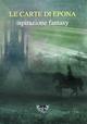 Le  carte di Epona. Ispirazione fantasy