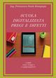 Scuola digitalizzata: pregi e difetti