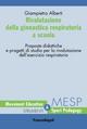 Rivalutazione della ginnastica respiratoria a scuola. Proposte didattiche e progetti di studio per la rivalutazione dell'esercizio respiratorio