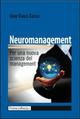 Neuromanagement. Per una nuova scienza del management