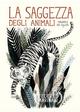 La  saggezza degli animali. Parabole zoo-logiche