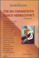 Chi ha conosciuto Bosco Nedelcovic?