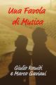 Una Favola di Musica: Note di Viaggio (Italian Edition)