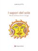 I sapori del sole. Ricette siciliane di ieri e di oggi
