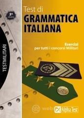 Test di grammatica italiana. Esercizi per tutti i concorsi militari - Borgonovo Paola