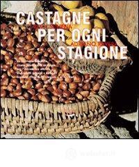 Castagne per ogni stagione - Schena Elma
