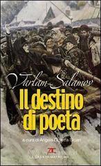 Il destino di poeta. Testo russo a fronte - Salamov Varlam