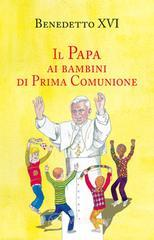 Il papa ai bambini di prima comunione - Benedetto XVI (Joseph Ratzinger)