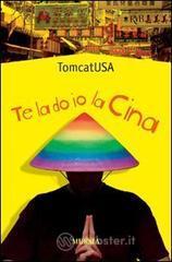 Te la do io la Cina - TomcatUSA