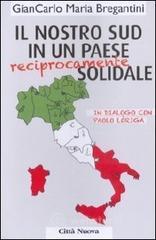 Il nostro Sud in un paese (reciprocamente) solidale. In dialogo con Paolo Loriga - Bregantini Giancarlo M.