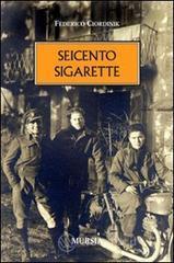 Seicento sigarette - Ciordinik Federico