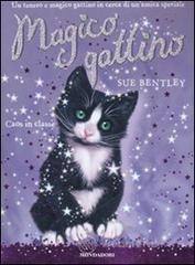 Caos in classe. Magico gattino - Bentley Sue