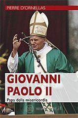 Giovanni Paolo II. Papa della misericordia - D'Ornellas Pierre