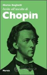Invito all'ascolto di Chopin - Beghelli Marco