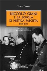 Niccolò Giani e la scuola di mistica fascista 1930-1943 - Carini Tomas