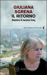 Il ritorno. Dentro il nuovo Iraq - Sgrena Giuliana