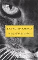 Il caso del micio sbadato - Gardner Erle S.