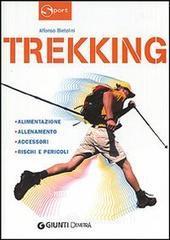 Trekking. Alimentazione allenamento accessori rischi e pericoli - Bietolini Alfonso