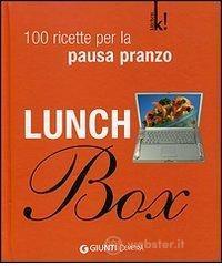 Lunch Box. 100 ricette per la pausa pranzo