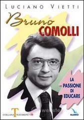 Bruno Comolli. La passione di educare - Vietti Luciano