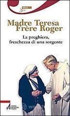 La preghiera, freschezza di una sorgente - Schutz Roger